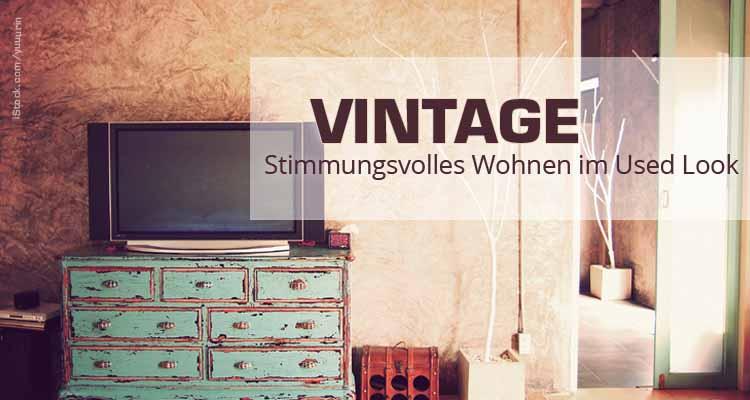 vintage bilder wohnzimmer:Vintage – Stimmungsvolles Wohnen im Used-Look